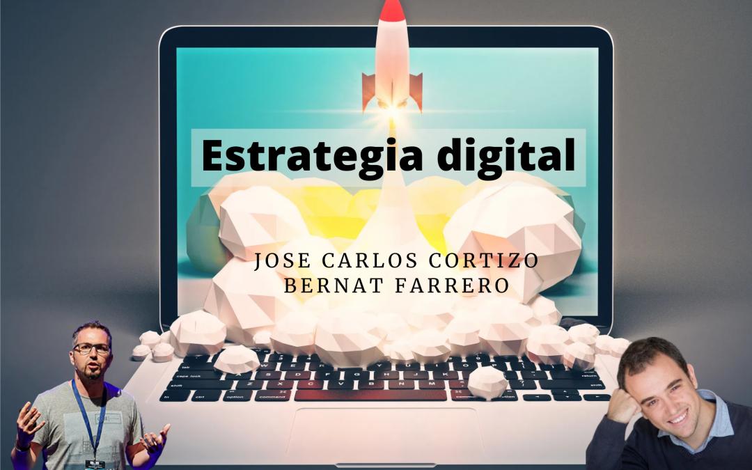 56. ESTRATEGIA DIGITAL con Corti y Bernat Farrero